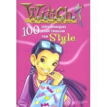 100 Idees Magiques Pour Trouver Ton Style