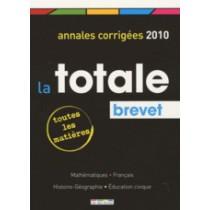 La totale - Annales corrigées 2010 - Brevet