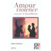 Amour, Violence Vus Par Le Bouddhisme