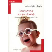 Tout savoir sur son bébé - Idées reçues sur les enfants de 0 à 3 ans (2e édition)