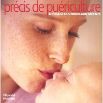 Petit Precis De Puericulture - Usage Pour Les Nouveaux Parents