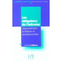 Les Obligations De L'Infirmier - Responsabilites Juridiques Et Professionnelles