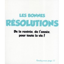 Les bonnes résolutions - De la rentrée, de l'année, de toute la vie