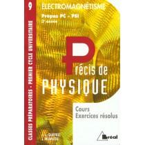 Precis De Physique T.9 - Livre De L'Elevectromagnetisme Pc-Psi 2e Annee