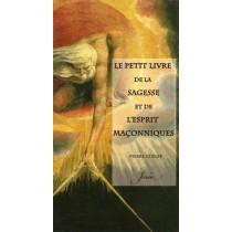 Le petit livre de la sagesse et de l'esprit maçonniques