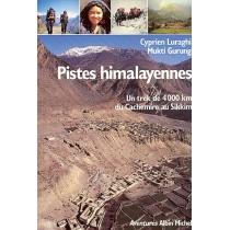 Pistes Himalayennes. Un Trek De 4000 Km Du Cachemire Au Sikkim