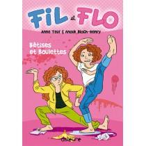 Fil et Flo T.1 - Bêtises et boulettes