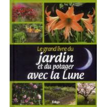 Le grand livre du jardin et du potager avec la lune