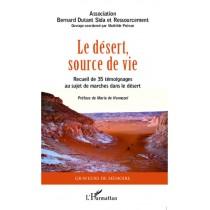 Le désert source de vie - Recueil de 35 témoignages au sujet de marches dans le désert