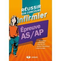 Réussir son concours - Infirmier - Epreuve A S/ AP