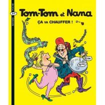 Tom-Tom et Nana T.15 - Ca va chauffer