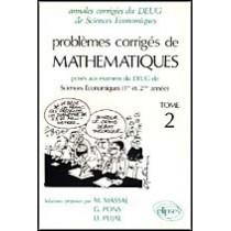 Problemes Corriges De Mathematiques Deug Sciences Economiques (1re Et 2e Annee) Tome 2 1992-1994