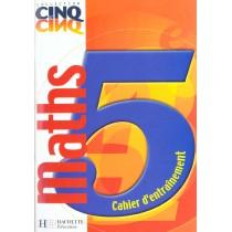Maths - 5E - Cahier D'Entrainement - Edition 2001