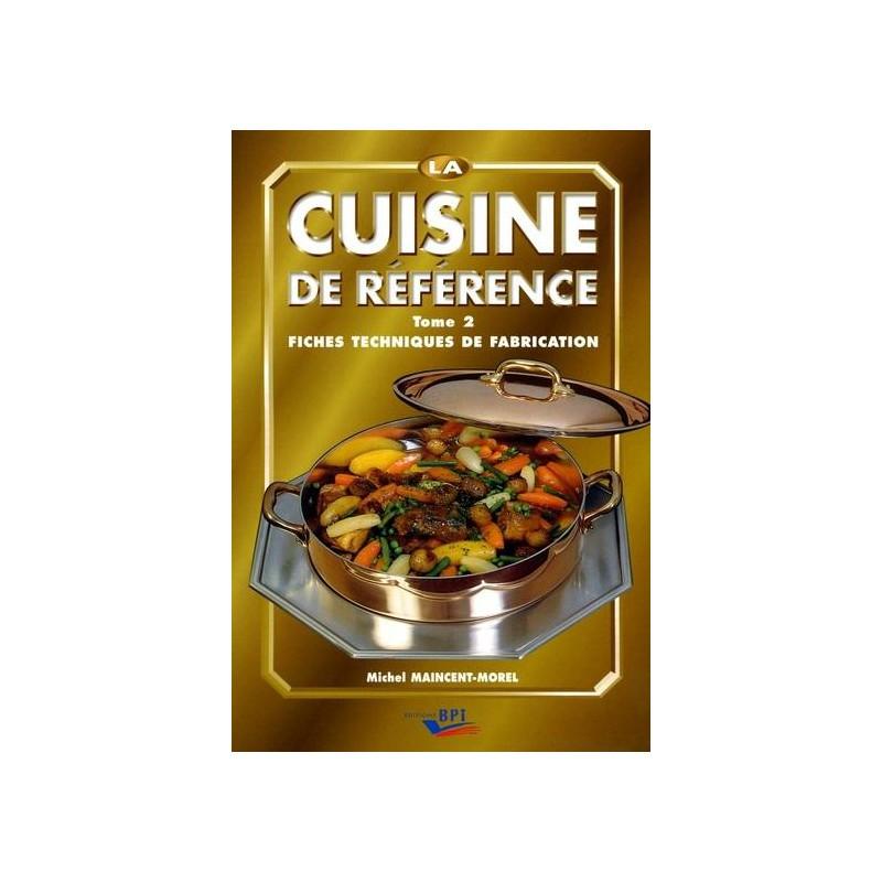 La Cuisine De Reference T 2 Fiches Techniques De Fabrication