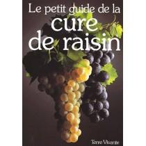 Petit Guide De La Cure De Raisin (Le)