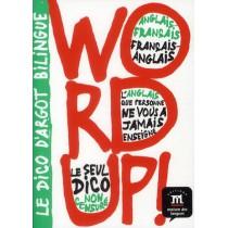 Word up ! le dico d'argot bilingue anglai s/ Français