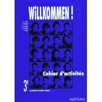 Willkommen ! Cahier D'Activites 3e Allemand Seconde Langue