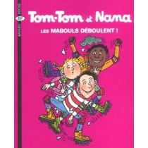 Tom-Tom et Nana T.25 - Les mabouls déboulent