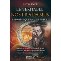 Le véritable Nostradamus - L'homme qui a vu le futur
