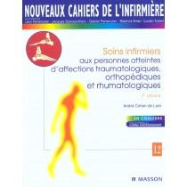 Nouveaux Cahiers De L'Infirmiere T.12 - Soins Infirmiers Aux Personnes Atteintes D'Affections Traumatologiques