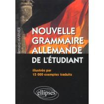 Nouvelle Grammaire Allemande De L'Etudiant Illustree Par 15000 Exemples Traduits