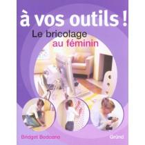 A Vos Outils ! Le Bricolage Au Feminin