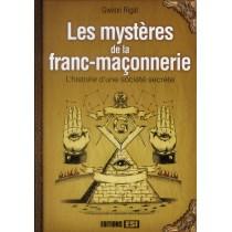 Les mystères de la franc maçonnerie - L'histoire d'une société secrète