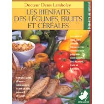 Les Bienfaits Des Legumes, Fruits Et Cereales