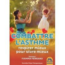 Combattre l'asthme - Respirer mieux pour vivre mieux