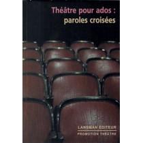 Theâtre pour ados - Paroles croisées