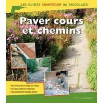 Les guides Chantecler du bricolage - Paver cours et chemins