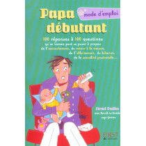 Papa Debutant, Mode D'Emploi