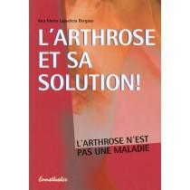 L'arthrose et sa solution - L'arthrose n'est pas une maladie