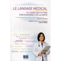 Le langage médical à l'uusage des professionnels de la santé