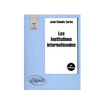Les Institutions Internationales 2e Edition