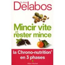 Mincir vite et rester mince - La chrono-nutrition en 3 phases