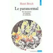 Paranormal. Ses Documents, Ses Hommes, Ses Methodes (Le)