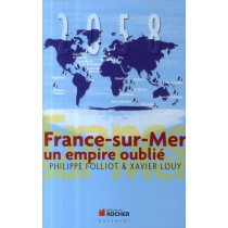 France-sur-Mer - Un empire oublié