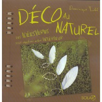 Deco Au Naturel - Des Idees Vertes Pour Oxygener Votre Interieur