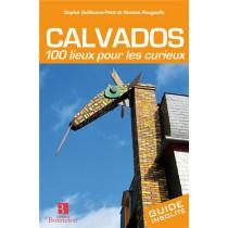Calvados - 100 Lieux pour les curieux