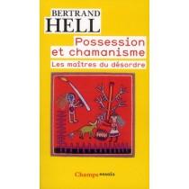 Possession et chamanisme - Les maîtres du désordre