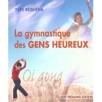 Qi Gong - La Gymnastique Des Gens Heureux