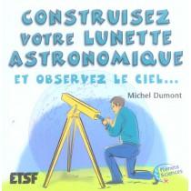 Construisez Votre Lunette Astronomique - Et Observez Le Ciel...