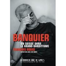 Banquier - Un suisse dans le grand banditisme