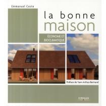 La bonne maison - Economie et bioclimatique
