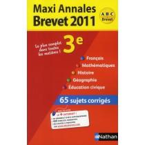 Toutes les matières - 3Eme - Maxi-annales - Brevet 2011