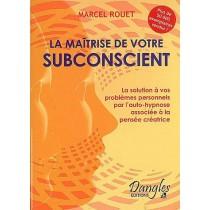 La maîtrise de votre subconscient