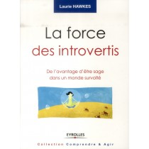 La force des introvertis - De l'avantage d'être sage dans un monde survolté
