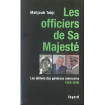 Les officiers de sa majesté - Les dérives des généraux marocains (1956-2006)