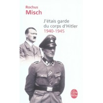 J'étais garde du corps d'Hitler - 1940-1945